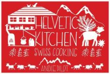 Helvetic Kitchen - Swiss Cooking