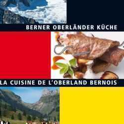 Regional Cookbook - Bernese Oberland
