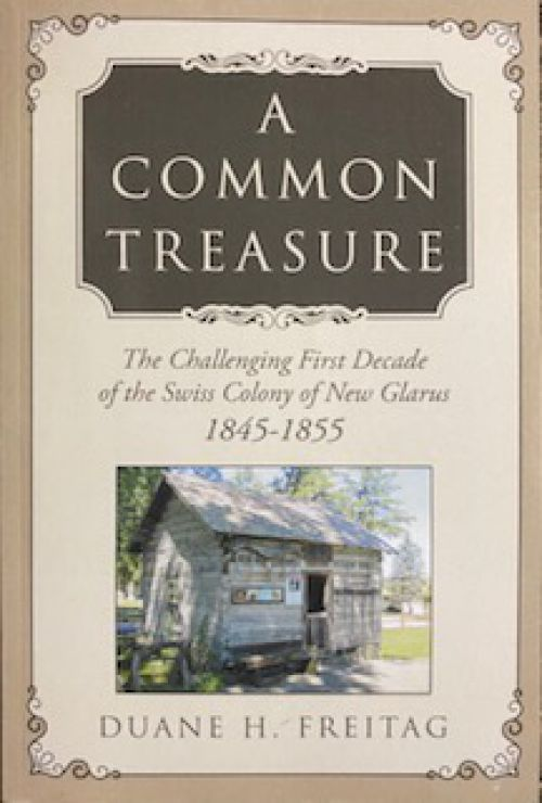 A Common Treasure - The Swiss Colony of New Glarus, WI